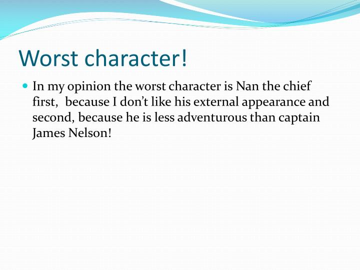 Worst character!