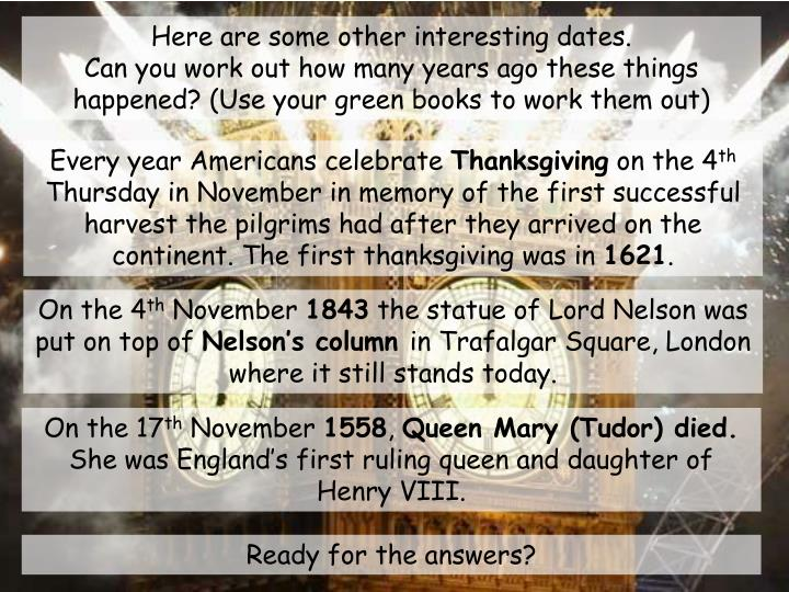 Here are some other interesting dates.