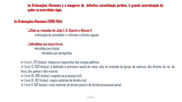 As Ordenações Afonsinas e o inaugurar da definitiva consolidação jurídica. A grande centralização do poder na autoridade régia.