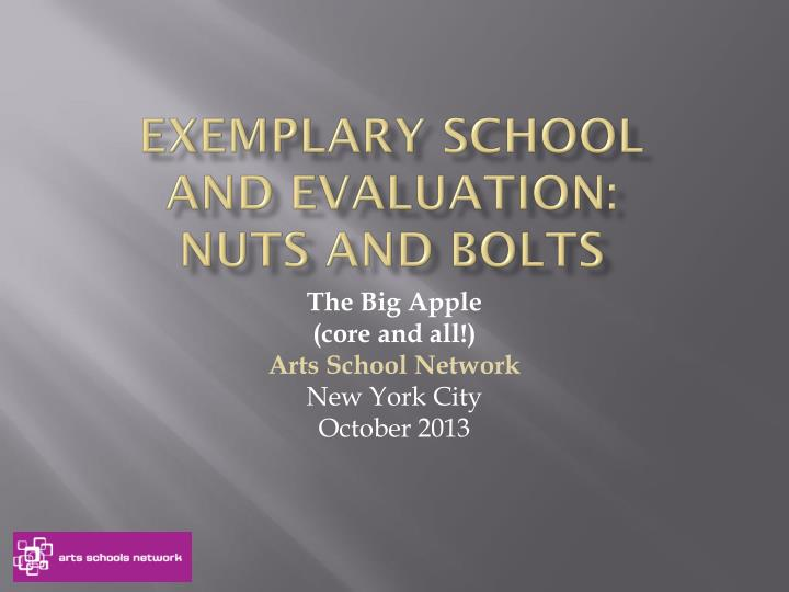 Exemplary school and evaluation nuts and bolts