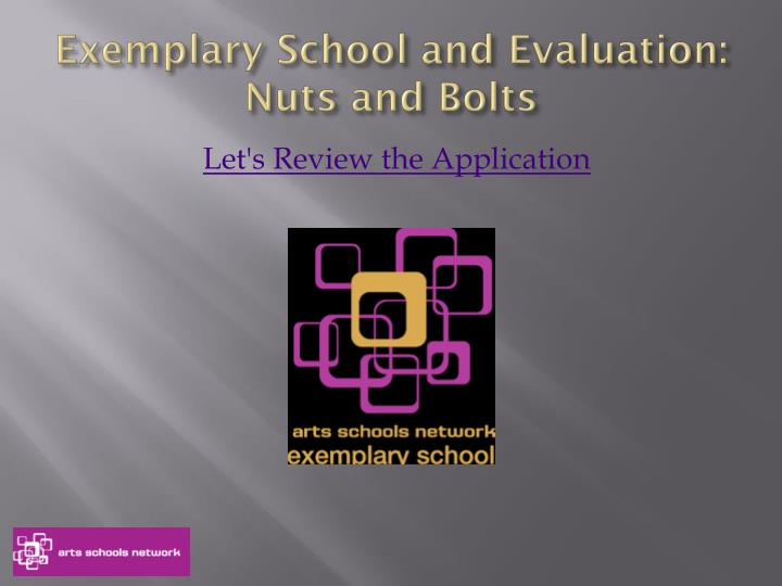 Exemplary School and Evaluation: Nuts and Bolts