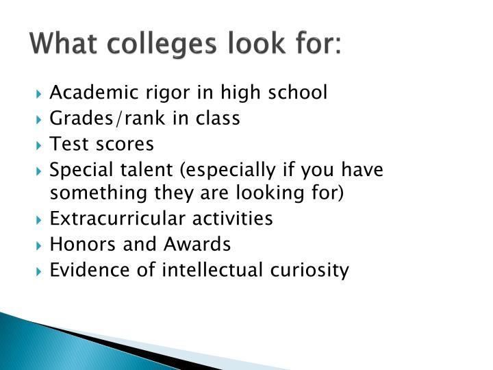 What colleges look for: