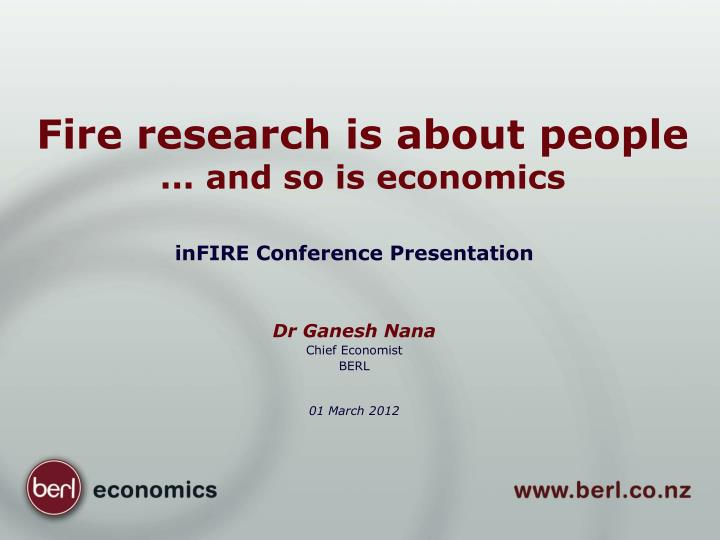 fire research is about people and so is economics