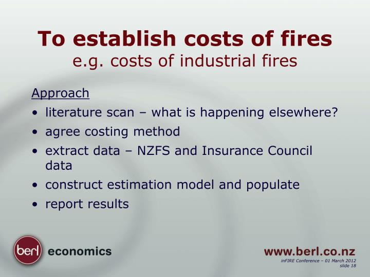 To establish costs of fires