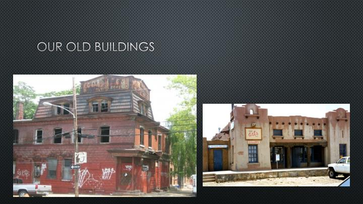 Our old buildings