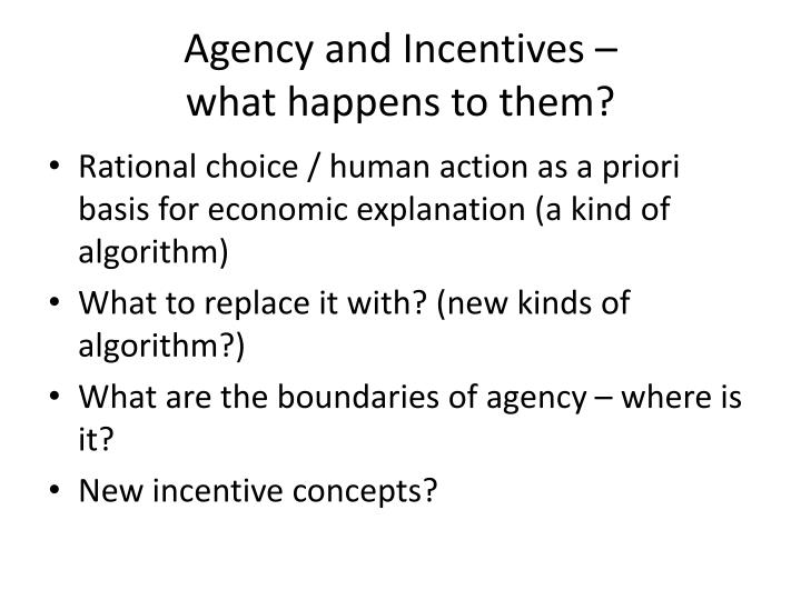 Agency and incentives what happens to them