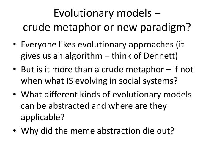 Evolutionary models