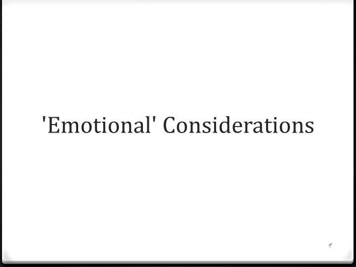 'Emotional' Considerations