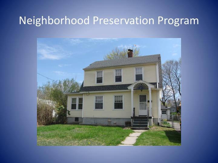 Neighborhood Preservation Program