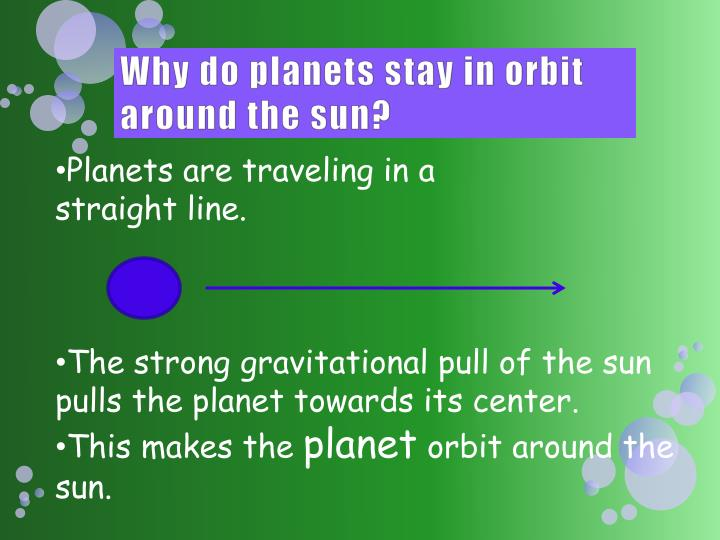 Why do planets stay in orbit around the sun?