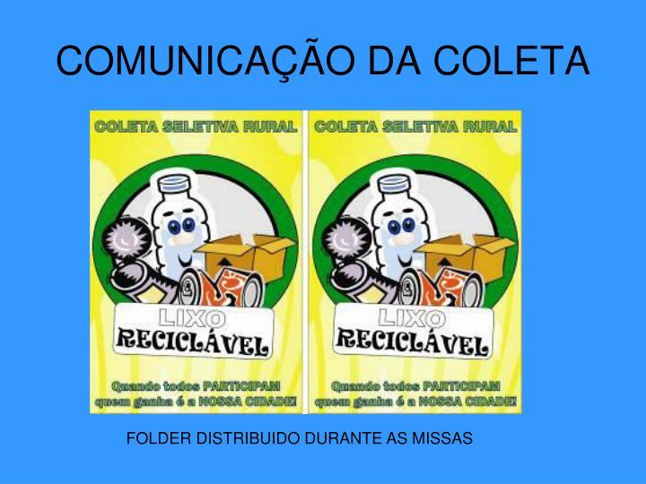 COMUNICAÇÃO DA COLETA