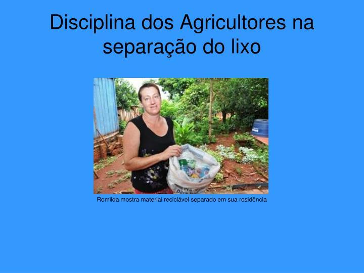 Disciplina dos Agricultores na separação do lixo
