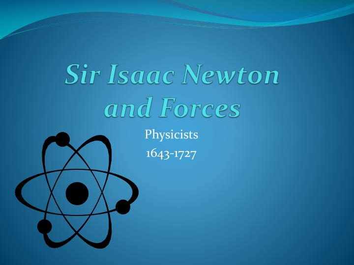 Sir isaac newton and forces