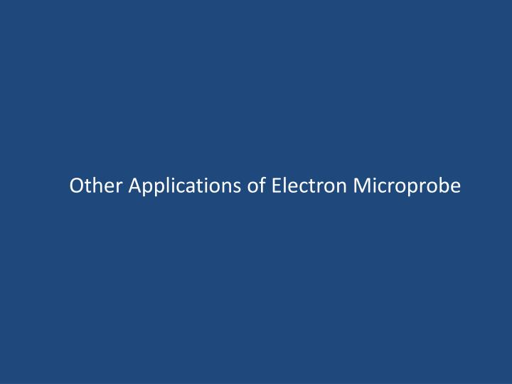 Other Applications of Electron Microprobe