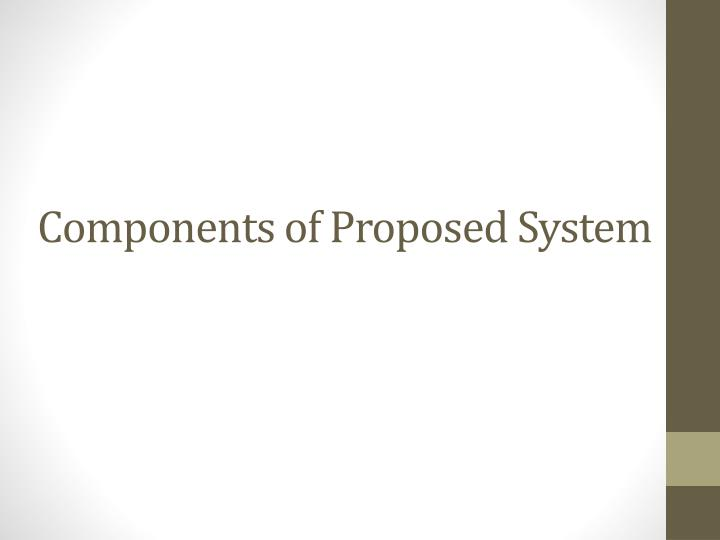 Components of Proposed System
