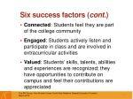 six success factors cont