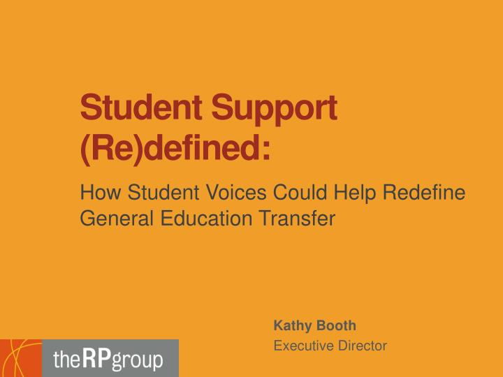 Student support re defined