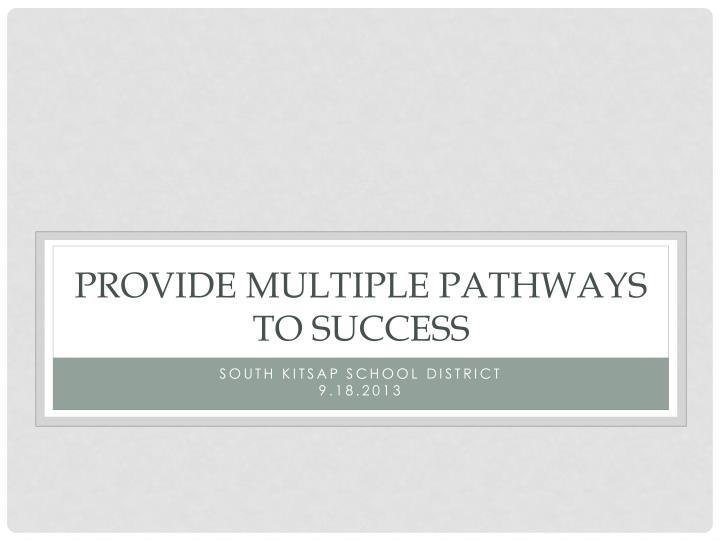 Provide multiple pathways to success