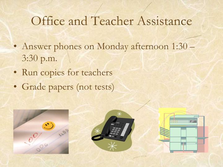 Office and Teacher Assistance