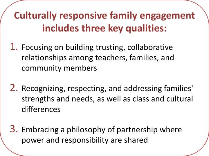 Culturally responsive family engagement includes three