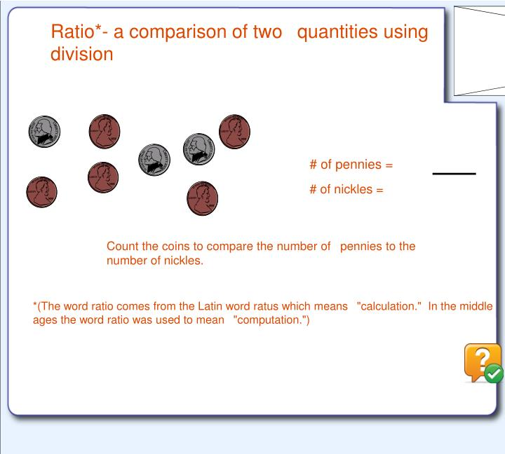 Ratio*- a comparison of two 