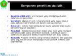 komponen penelitian statistik1