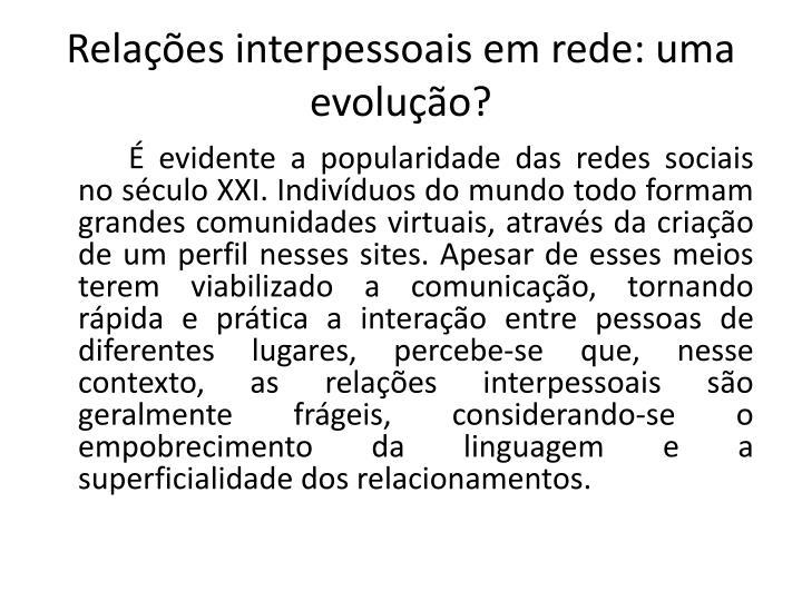 Relações interpessoais em rede: uma evolução?