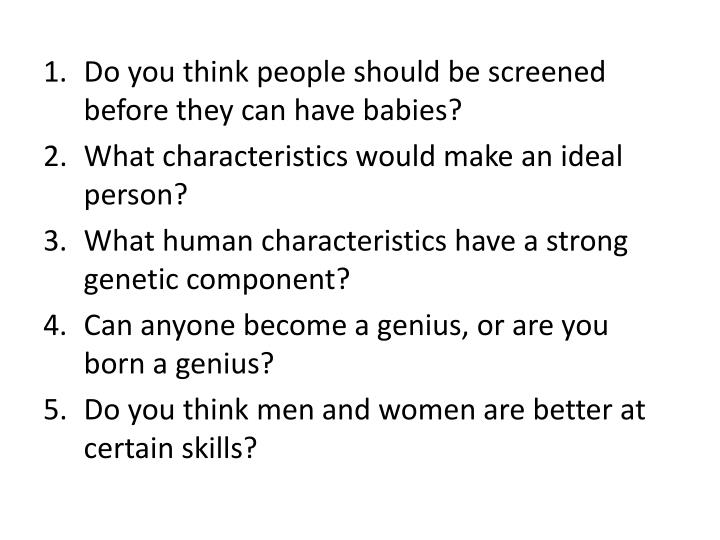 Do you think people should be screened before they can have babies?