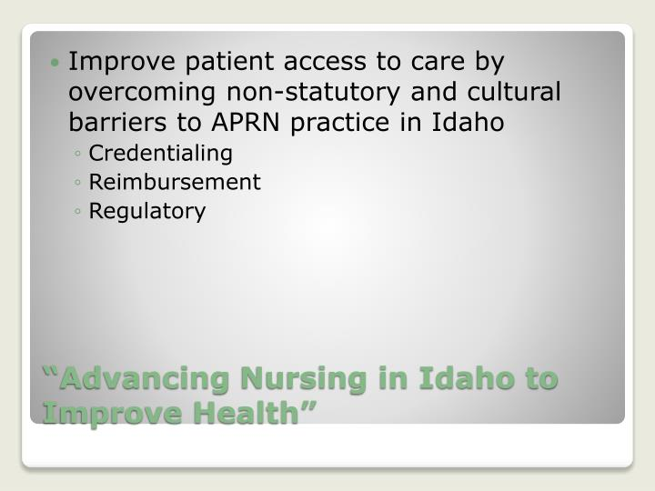 Improve patient access to care by overcoming non-statutory and cultural barriers to APRN practice in Idaho