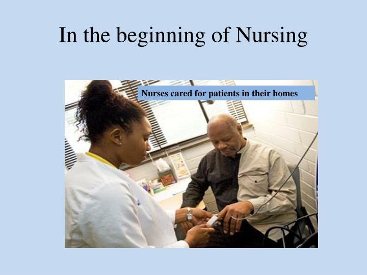 In the beginning of Nursing