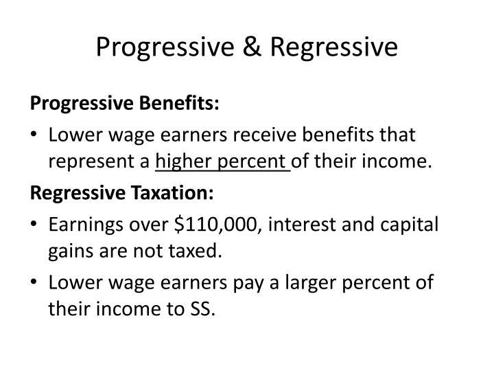 Progressive & Regressive