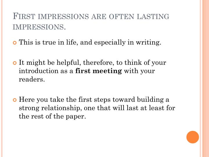 First impressions are often lasting impressions.
