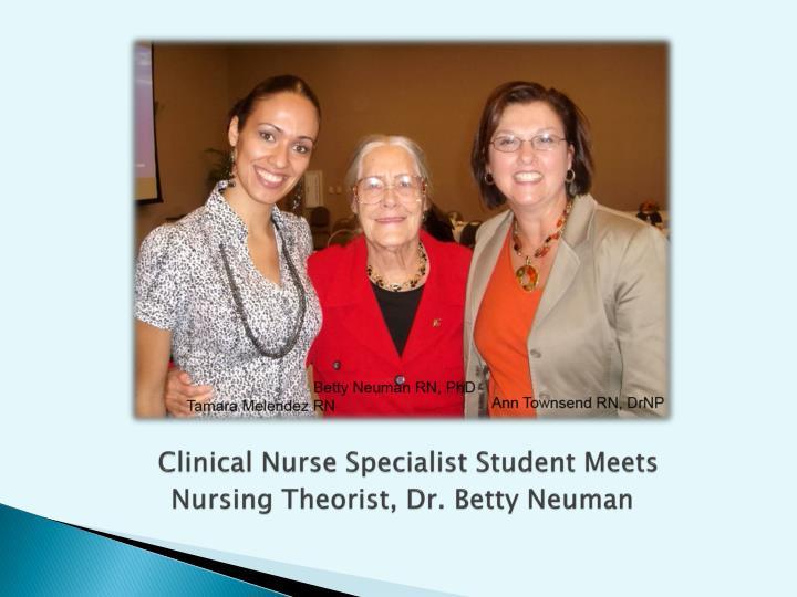 Clinical Nurse Specialist Student Meets Nursing Theorist, Dr. Betty