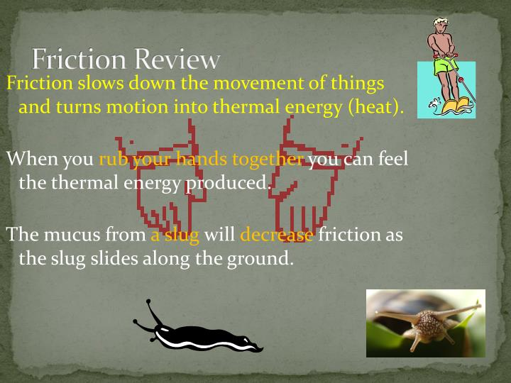 Friction Review