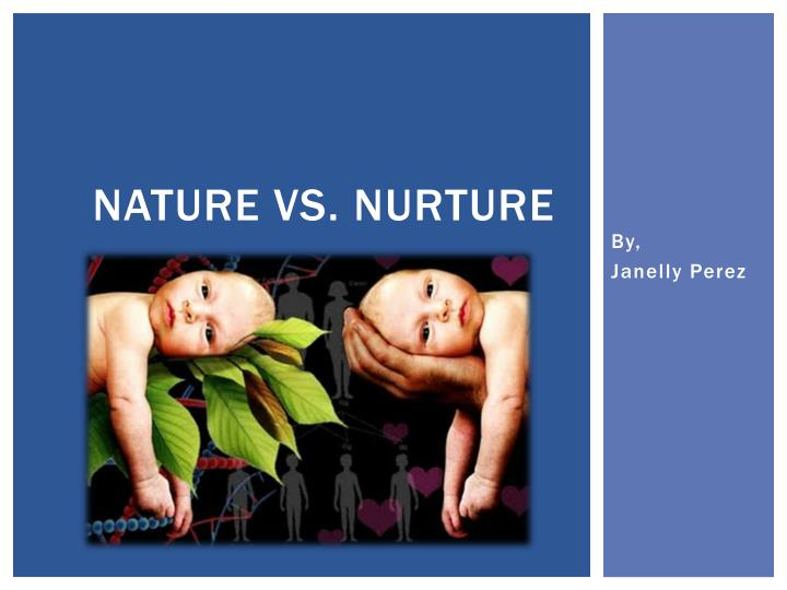 Ppt nature vs nurture powerpoint presentation id 2650363 - Nurture images download ...