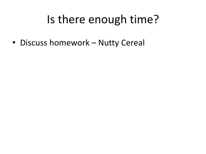 Is there enough time?