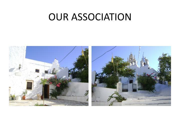 OUR ASSOCIATION