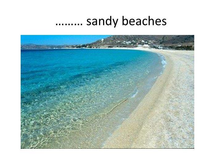 ……… sandy beaches