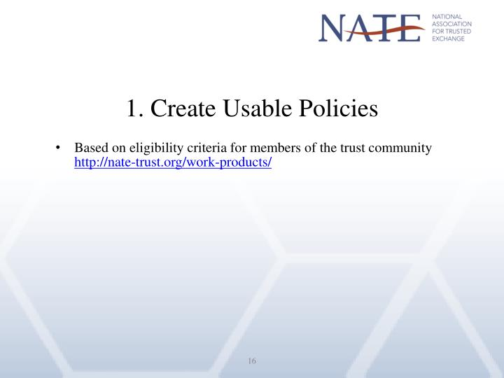 1. Create Usable Policies