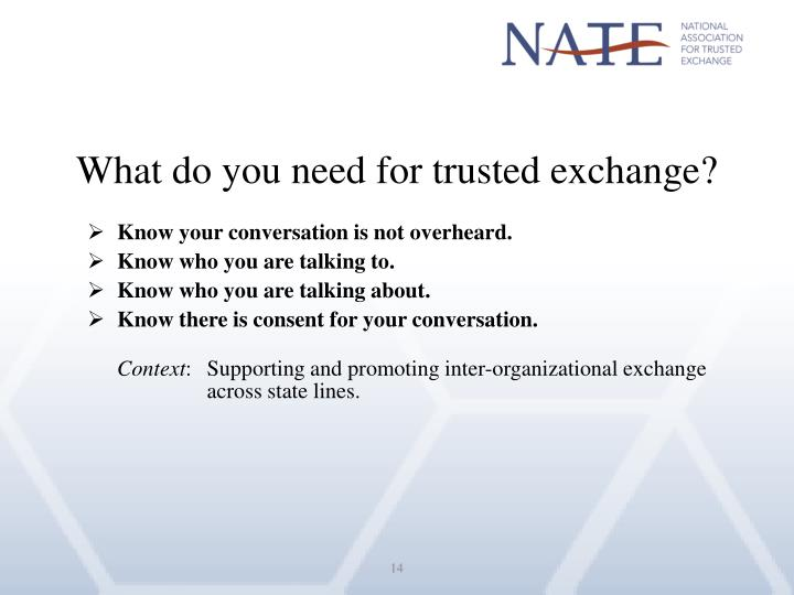 What do you need for trusted exchange?