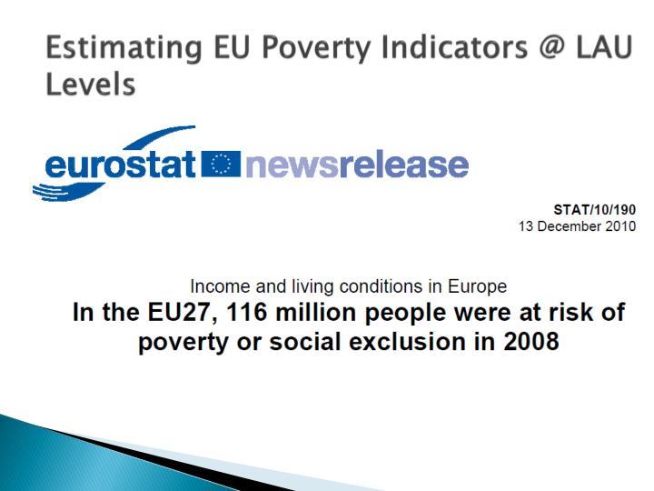 Estimating EU Poverty Indicators @ LAU Levels