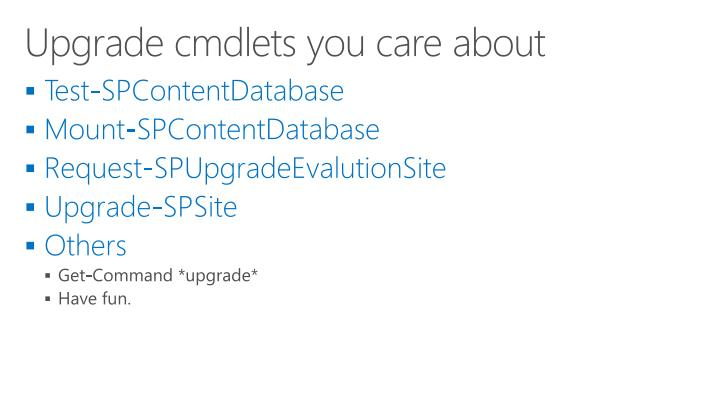 Upgrade cmdlets you care about