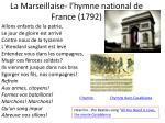 la marseillaise l hymne national de france 1792