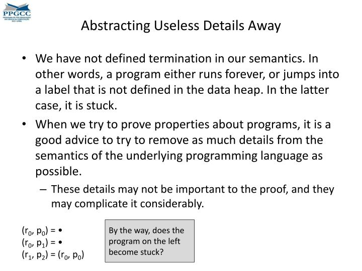 Abstracting Useless Details Away