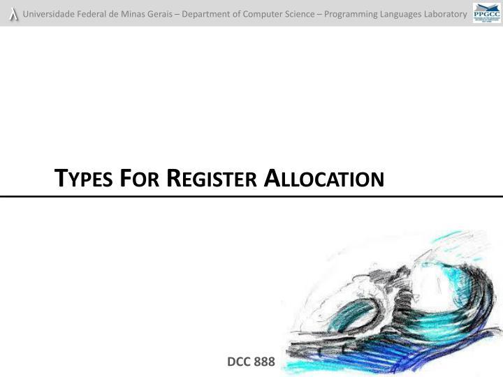 Types For Register Allocation