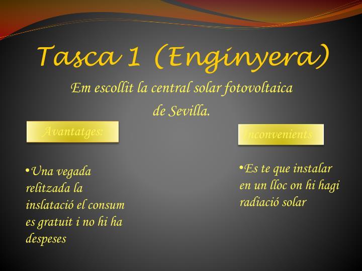 Tasca 1 (Enginyera)