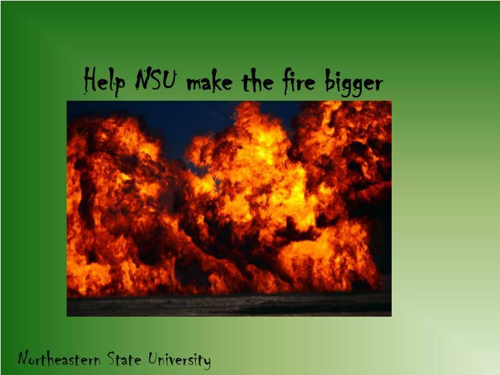 Help NSU make the fire bigger