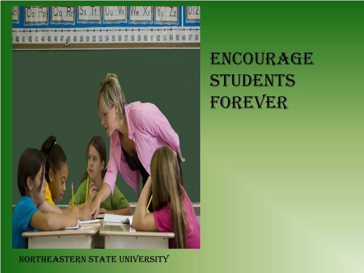 Encourage students