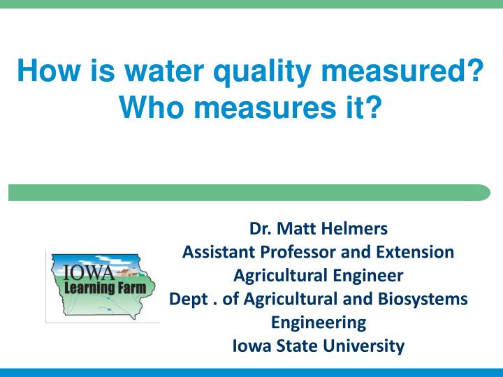 How is water quality measured? Who measures it?