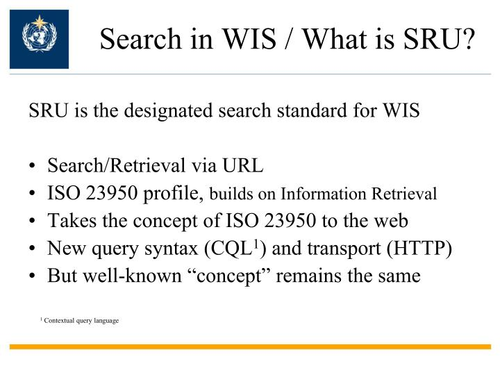 Search in WIS / What is SRU?